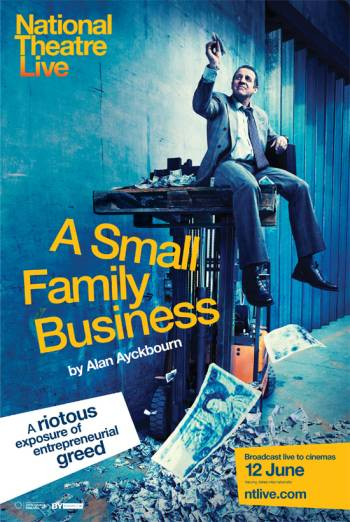 NATIONAL THEATRE LIVE: A SMALL FAMILY BUSINESS artwork