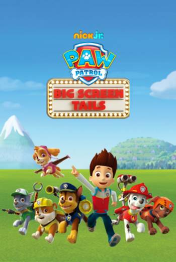 PAW PATROL: BIG SCREEN TAILS (2017)