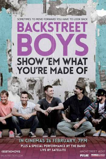 BACKSTREET BOYS: SHOW 'EM WHAT YOU'RE MADE OF <span>(2014)</span> artwork