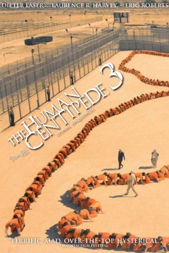 THE HUMAN CENTIPEDE III (FINAL SEQUENCE) <span>(2015)</span> artwork