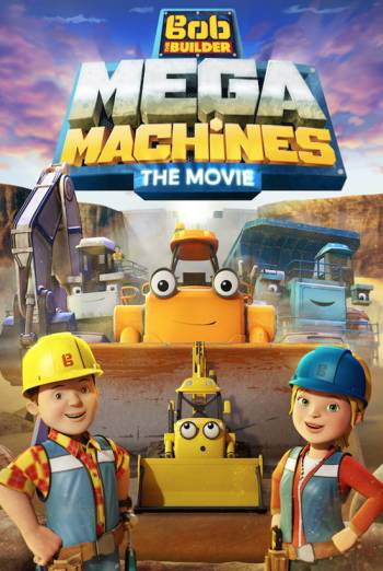 Bob the Builder: Mega Machines Poster