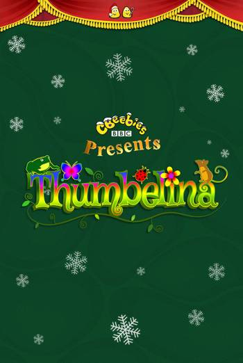 CBeebies Christmas Show: Thumbelina Poster