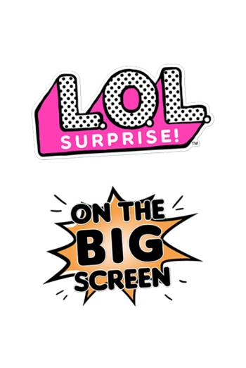L.O.L. Surprise! On the Big Screen poster